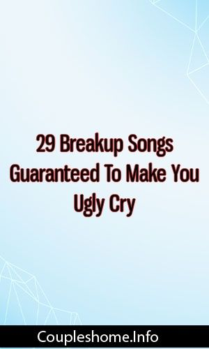 29 Breakup Songs Guaranteed To Make You Ugly Cry #marriage #divorce