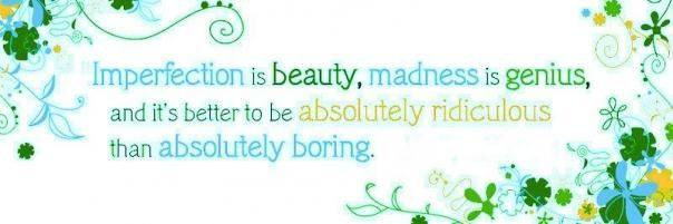 I never want to be boring!