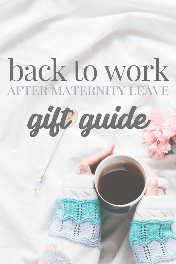 Gift Guide For The New Mom Back From Maternity Leave Mom