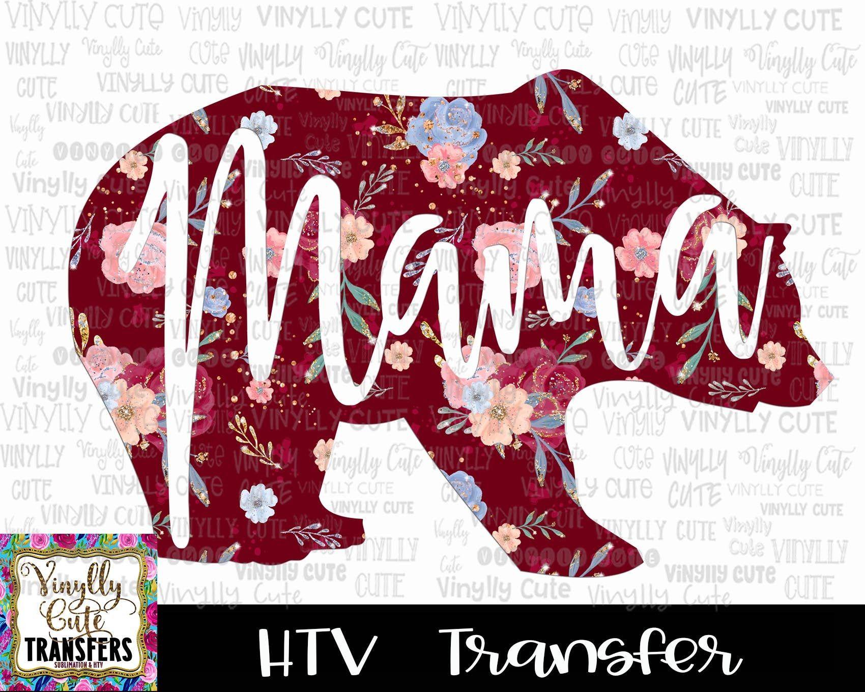 Htv Transfer Bear Mama Cardinal Floral Siser Vinyl Etsy In 2020 Siser Vinyl Layered Vinyl Kids Garments