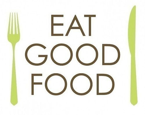 Eat good food..