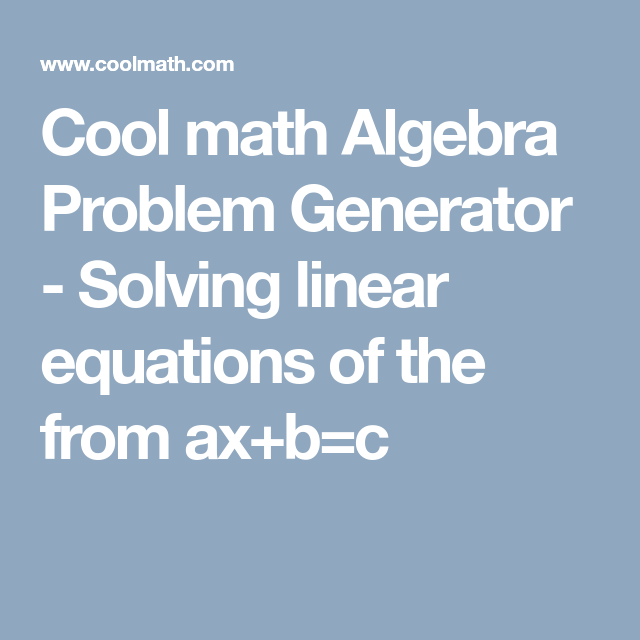 Cool math Algebra Problem Generator - Solving linear equations of ...