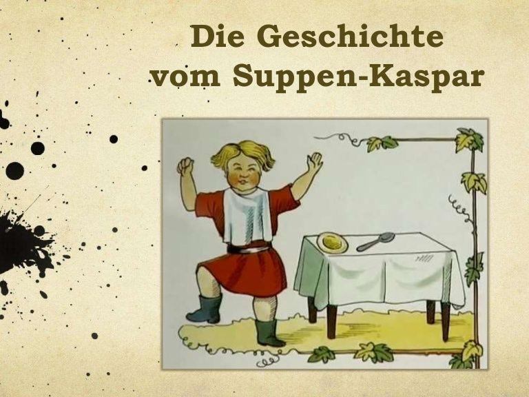 SUPPEN-KASPAR Eine Geschichte aus dem Struwwelpeter von Heinrich ...