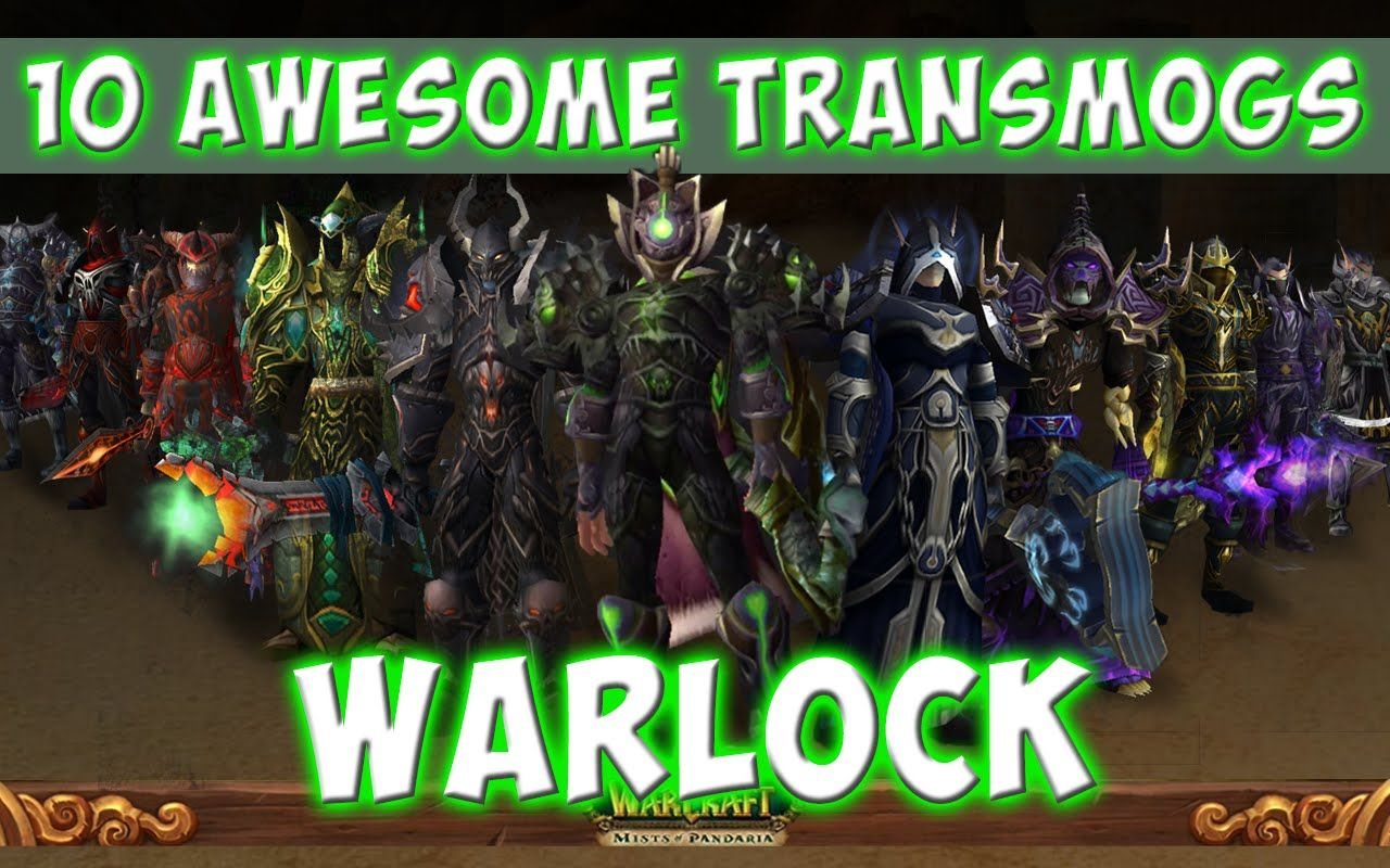 10 Awesome Warlock Transmog Sets World Of Warcraft Wow Leveling Guide For All Wow Players Hunter Transmog Sets World Of Warcraft Warcraft
