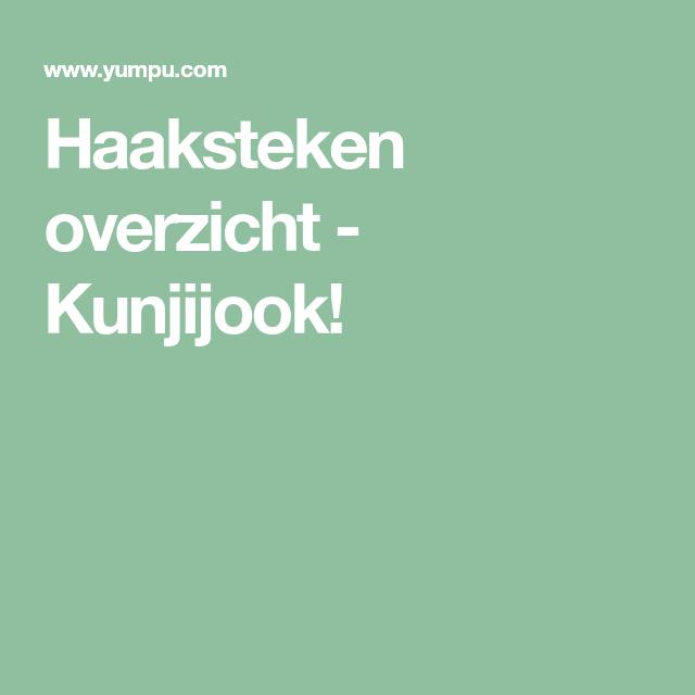 Haaksteken Overzicht Kunjijook Haken Pinterest Haaksteken