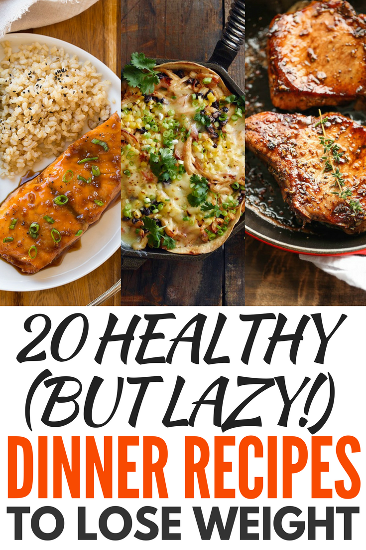 20 healthy but lazy dinner recipes to lose weight meals recipe 20 healthy but lazy dinner recipes to lose weight forumfinder Choice Image