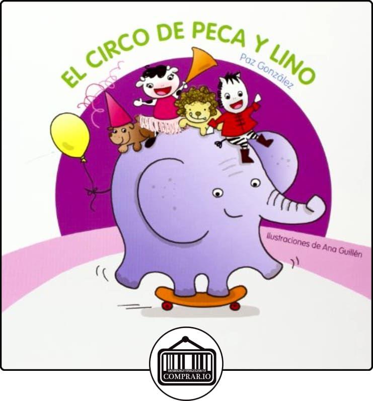 El circo de Peca y Lino de Paz González de la Torre ✿ Libros infantiles y juveniles - (De 0 a 3 años) ✿
