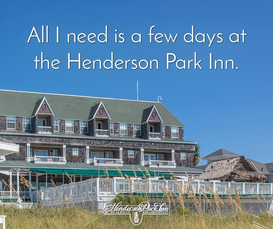 8c5352b97e642 All I need is a few days at the Henderson Park Inn