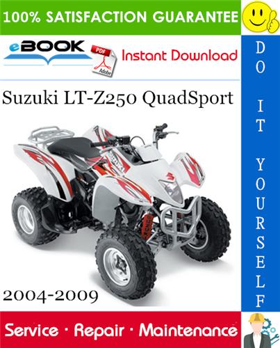 Suzuki Lt Z250 Quadsport Atv Service Repair Manual 2004 2009 Download Repair Manuals Suzuki Repair