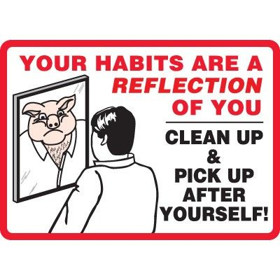 Clean Up After Yourself Sign Cleanliness Quotes Employee Quotes People Quotes