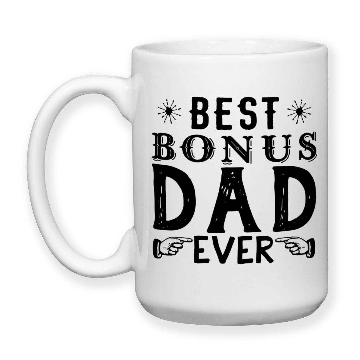 3ec7a4c33 Best Bonus Dad Ever, Step Father, Step Dad, Father's Day, Step Father  Birthday, Step Dad Birthday, Bonus Dad, 15oz Coffee Mug