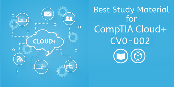 Comptia Cloud Certification Study Guide Best Study Material For Comptia Cloud Certification Exam