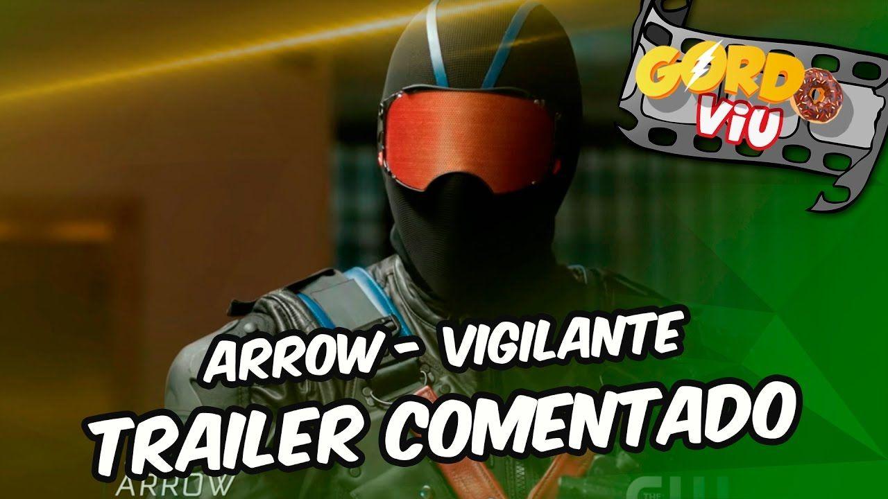 Arrow – Vigilante  -  #Trailer comentado