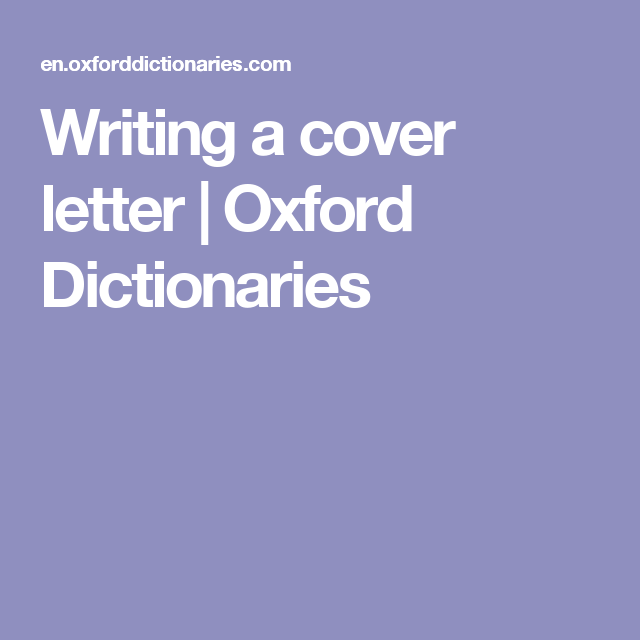 Writing A Cover Letter  Oxford Dictionaries  Writing Formal