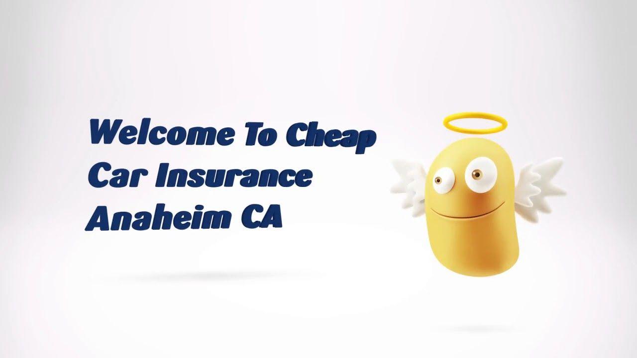 Cheap Car Insurance Anaheim Ca Also Offer Car Insurance Rate