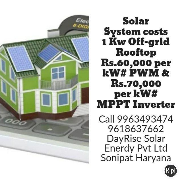 Solar System Costs 1 Kw Off Grid Rooftop Rs 60000 Per Kw Pwm Rs 70000 Per Kw Mppt Inverter Call 9963493 Rural India Solar Energy Rise Enterprise In 2019 Solar System Solar Solar Energy