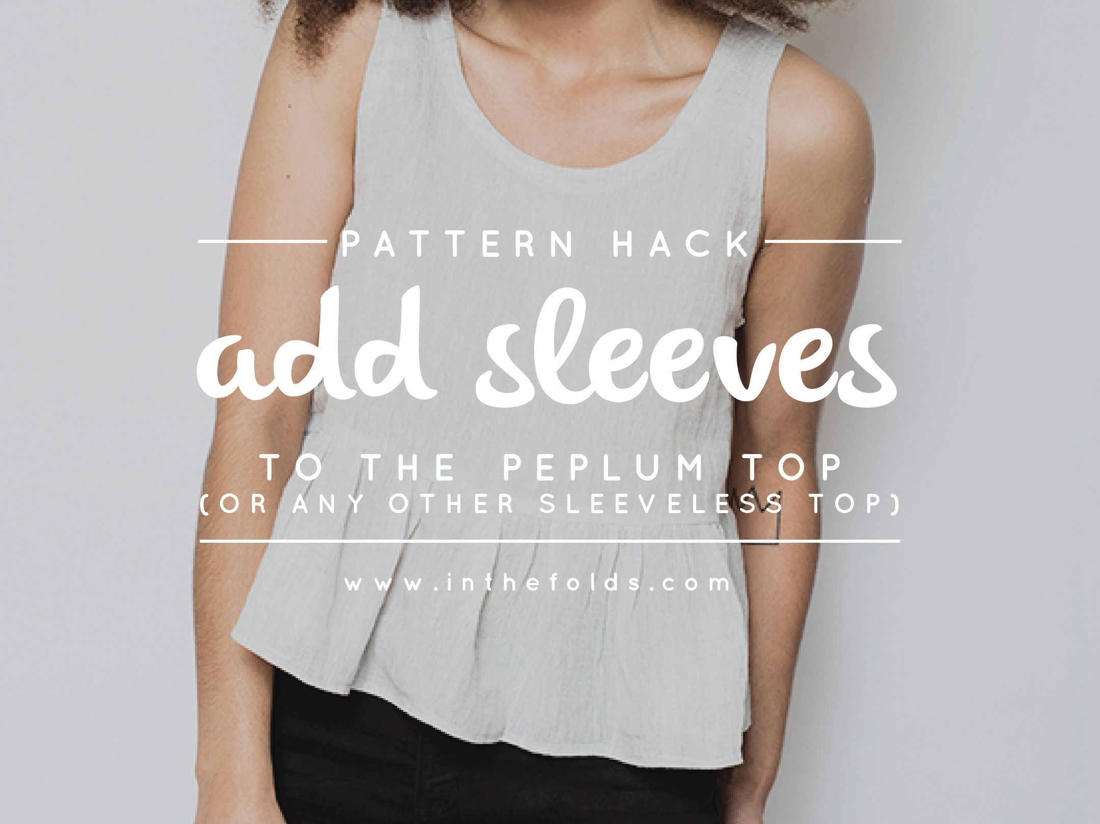 Pattern hack : Add sleeves to the peplum top (or any other ...
