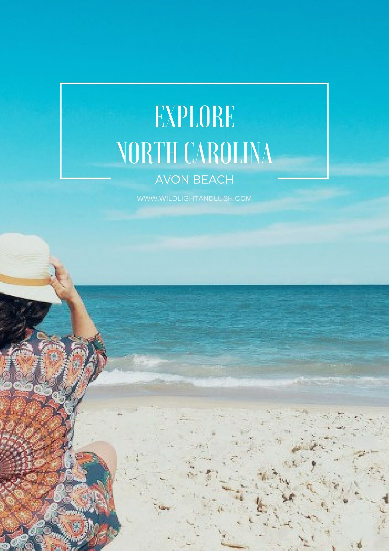 A Week In Avon Nc North Carolina Beaches Are Eeeeverything Wildlightandlush