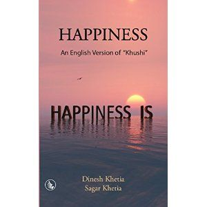 """#Book Review of #Happiness from #ReadersFavorite - https://readersfavorite.com/book-review/happiness/1  Reviewed by Mamta Madhavan for Readers' Favorite  Happiness: An English Version of """"Khushi"""" by Dinesh Khetia and Sagar Khetia is an uplifting book for readers who wish to achieve peace and happiness in their lives, thereby leading an enriching life. The book speaks about the constant struggle in everyone's life to find true and lasting happiness. People are defin..."""