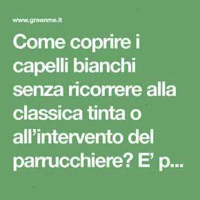 #ingredienti #sbarazzarsi #combattere #greenmeit #italiano #ecapelli #coprirli #naturali #bianchi #c...