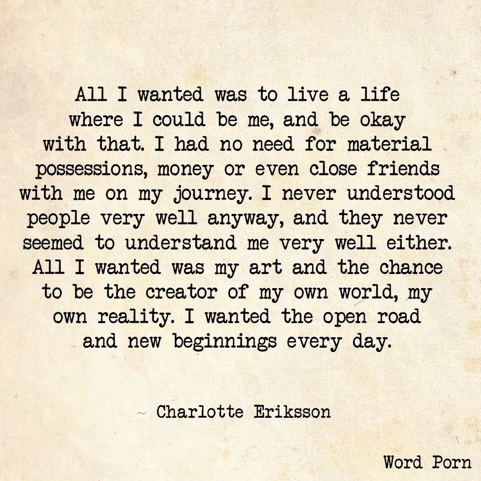 All I wanted was to live a life where I could be me, and be okay with that. - Charlotte Eriksson