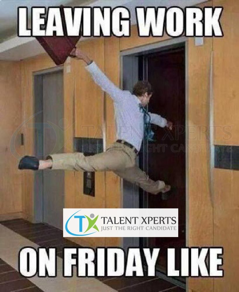 Friday Is That Lucky Day When You Leave Work Like Fridayfeeling Stupid Funny Funny Relatable Memes Work Humor