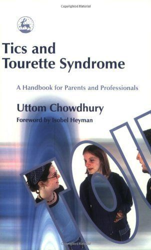 Tics And Tourette Syndrome A Handbook For Parents And