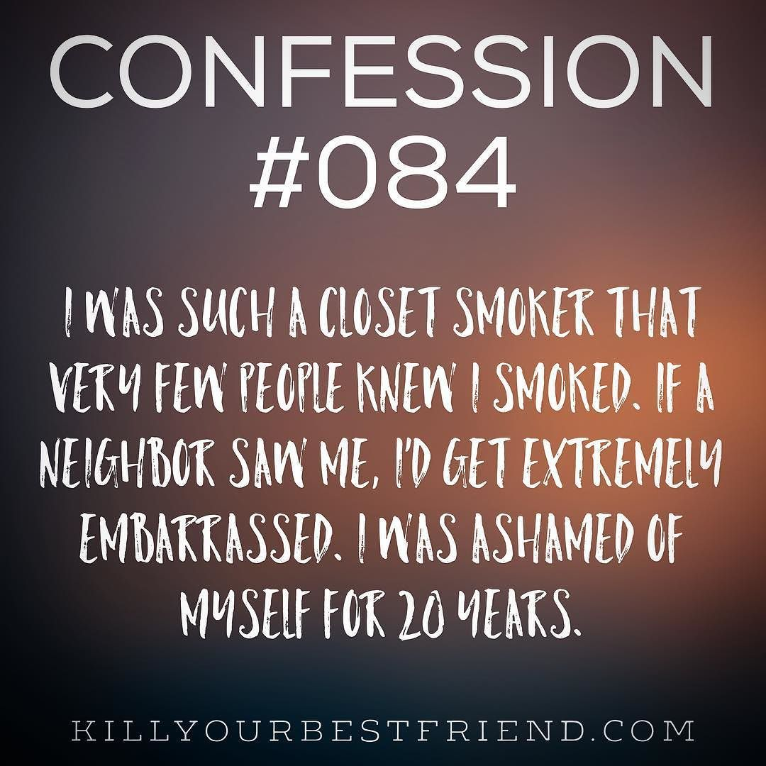 I often wonder if anyone can relate or if I was the #oddball when it comes to #smoking #cigarettes and being #embarrassed. Wasn't #ellendegeneres a closet smoker? Could be wrong. by killyourbestfriend