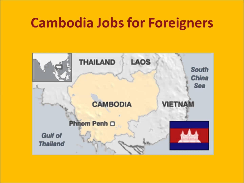 Cambodia Jobs for Foreigners Cambodia, South china sea, Job