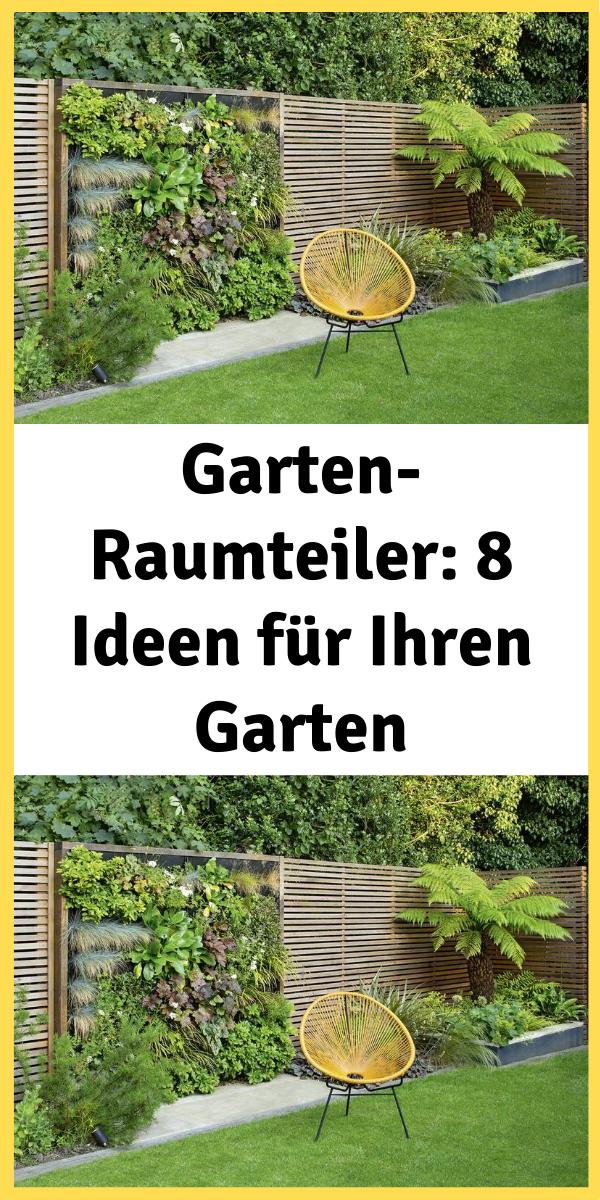 Garten Raumteiler 8 Ideen Fur Ihren Garten Garten Raumteiler Raumteiler Pflanzen