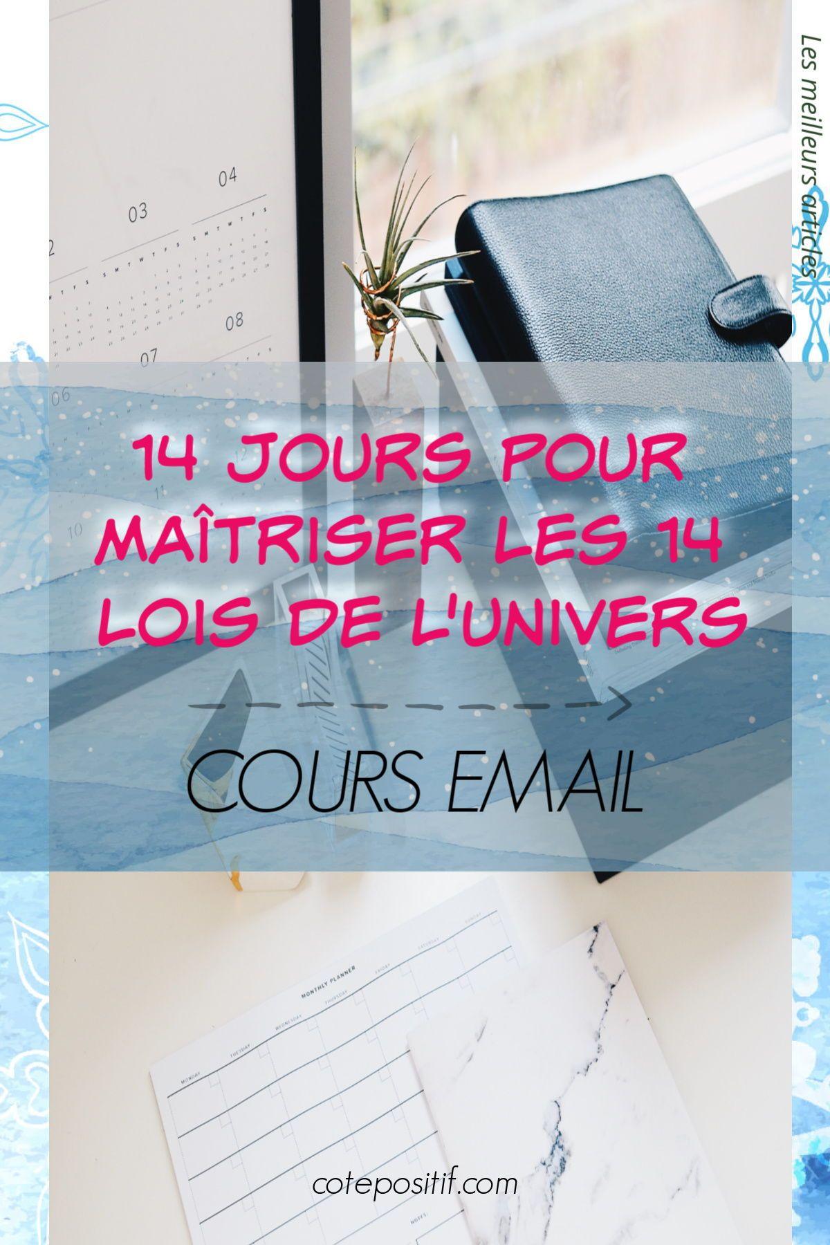 Cours Email 14 Jours Pour Maitriser Les 14 Lois De L Univers