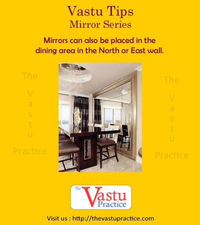 Vastu Tips For Mirrors Placed In The Dining Area Can Also Be North Or East Wall Avoid Bedroom