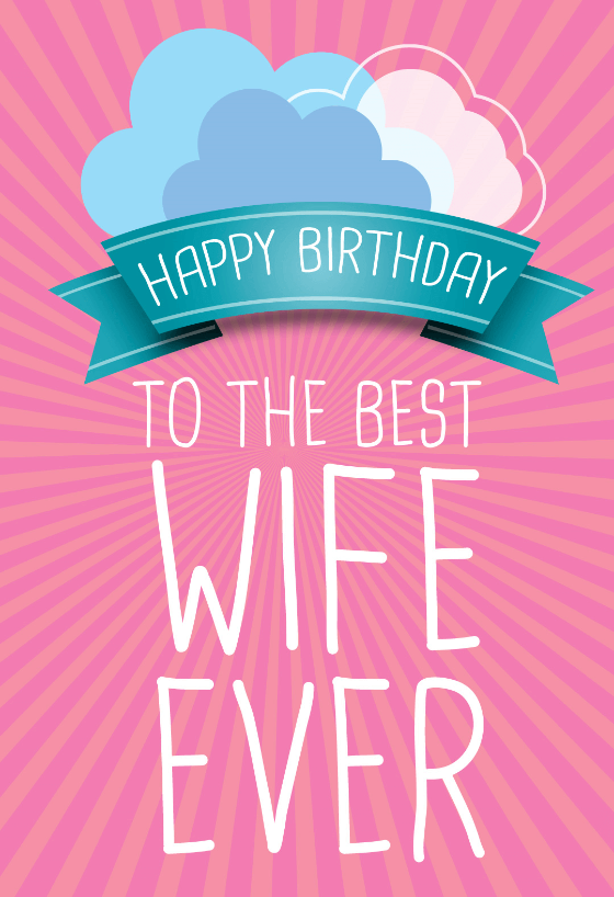 To The Best Wife Ever Free Birthday Card Greetings Island Birthday Wishes For Wife Happy Birthday Cards Images Free Birthday Card