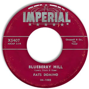 Blueberry Hill By Fats Domino One Of The First Records She Bought When We Were Little Oldies Music Songs Movies By Genre