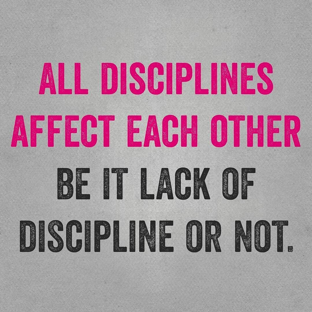 All Disciplines Affect Each Other Be It Lack Of Discipline Or Not Quote Be Yourself Quotes Quotes To Live By Positivity