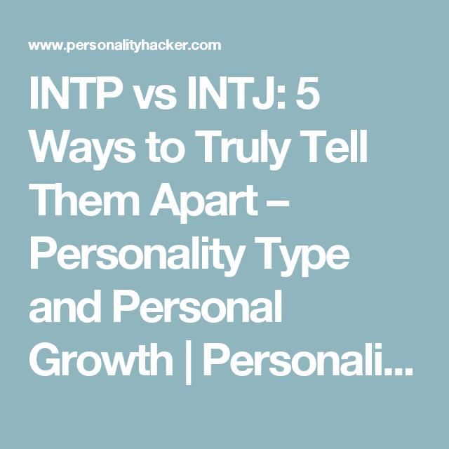 Apart Vs A Part: INTP Vs INTJ: 5 Ways To Truly Tell Them Apart
