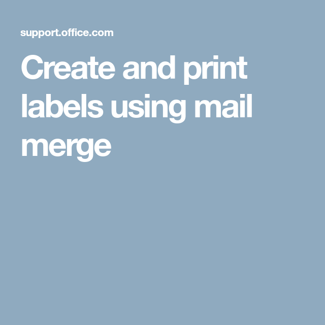 Create And Print Labels Using Mail Merge