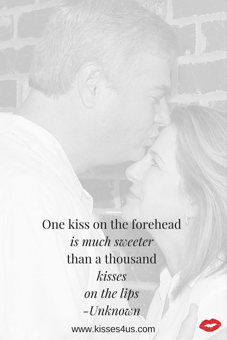 A Forehead Kiss Is One Of The Kisses You Will Experience In Kisses