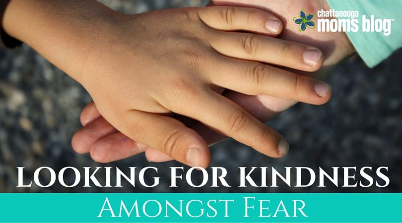 Looking For Kindness Amongst Fear Praying For Your Children