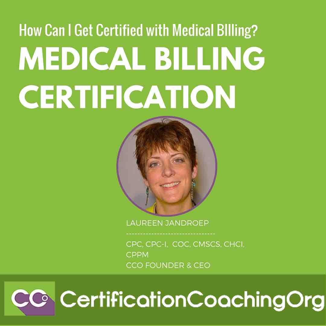 Q: Medical Billing Certification  How Can I Get Certified? - I want to  get certified in the billing part, I have been doing it for years, can I  just get.