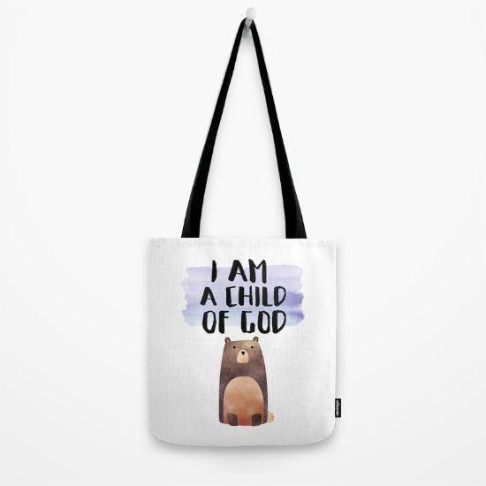 I Am A Child Of God Tote Bag on #society6 #totebag #design #petitejoyprint