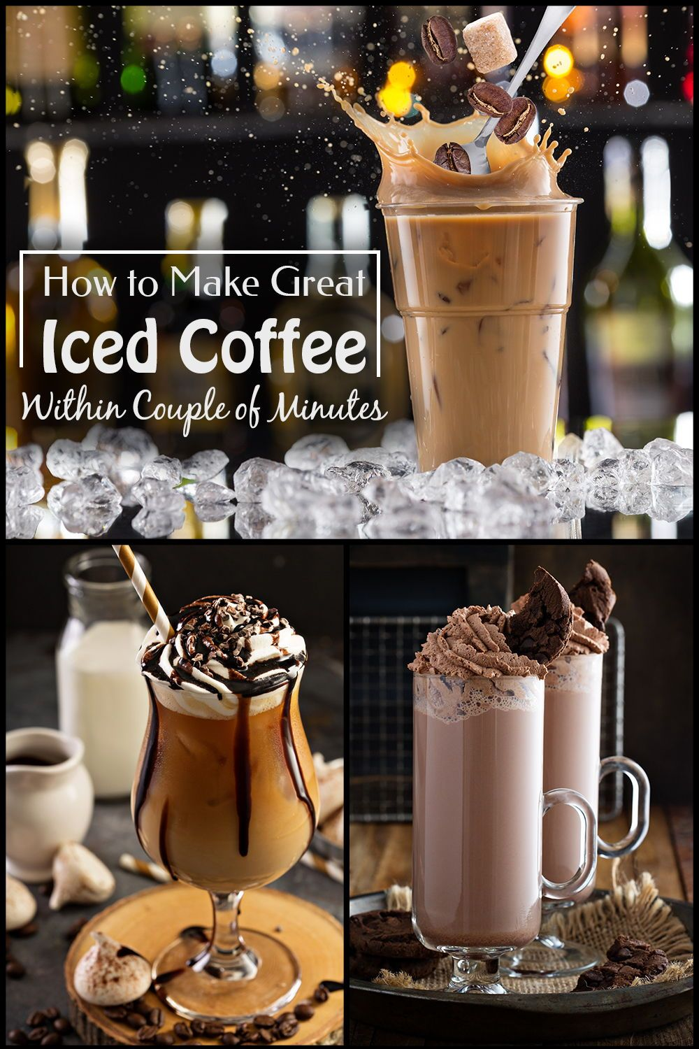Make a Great Iced Coffee Within Couple of Minutes Iced