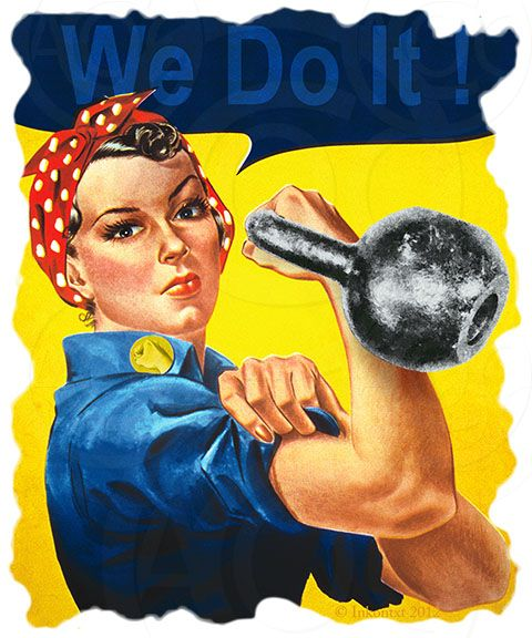 What, Rosie The Riveter used Kettlebells ? Who knew!