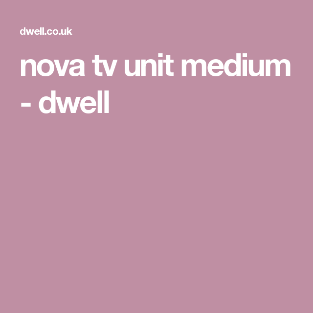 nova tv unit medium - dwell | lounge | TV Unit, Nova tv, The