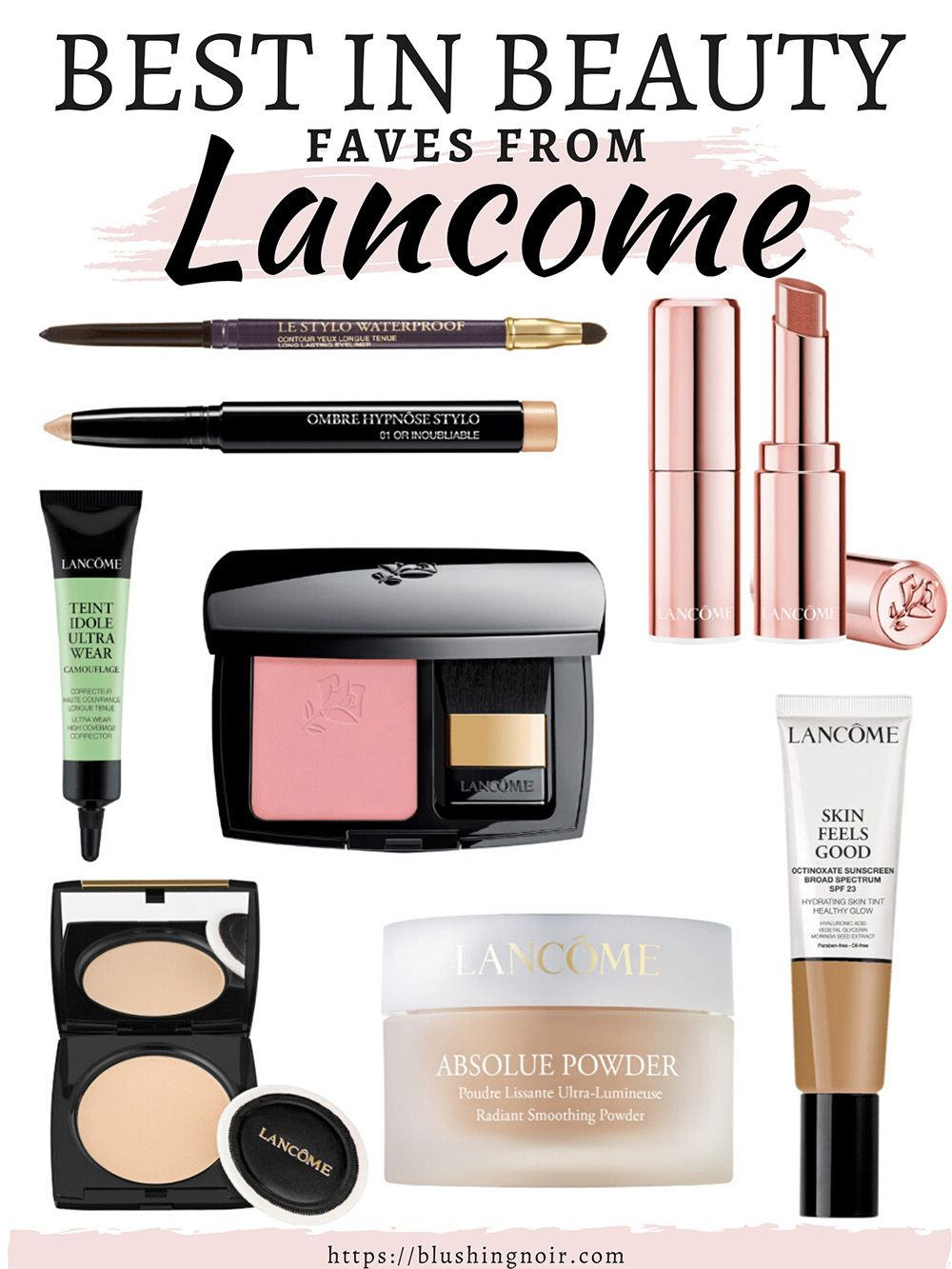 Best In Beauty Favorites Must Have Makeup Products From Lancome In 2020 Favorite Makeup Products Lancome Makeup Beauty