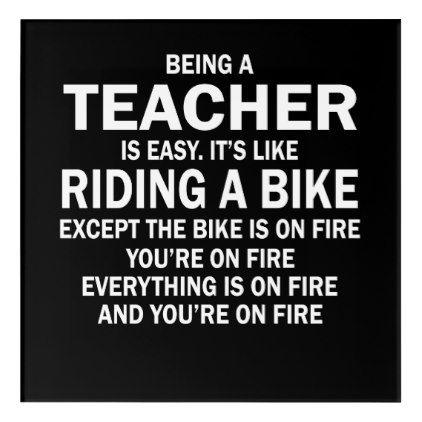 Being a teacher is easy it's like riding a bike acrylic print   Zazzle.com