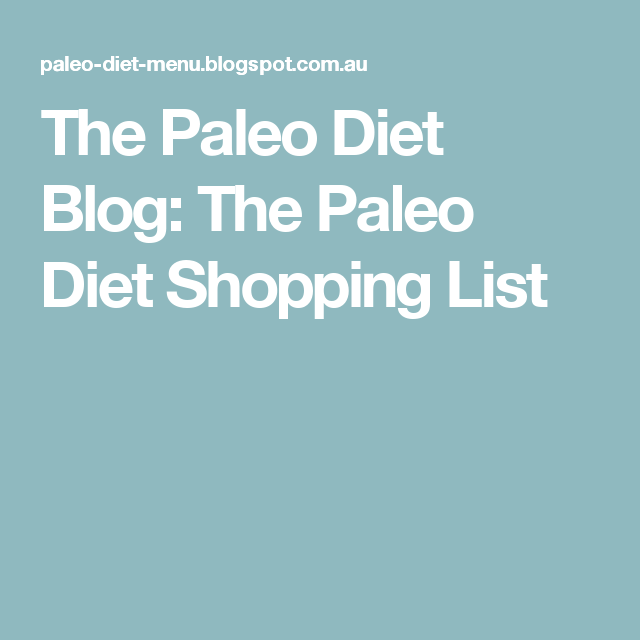 The Paleo Diet Blog: The Paleo Diet Shopping List