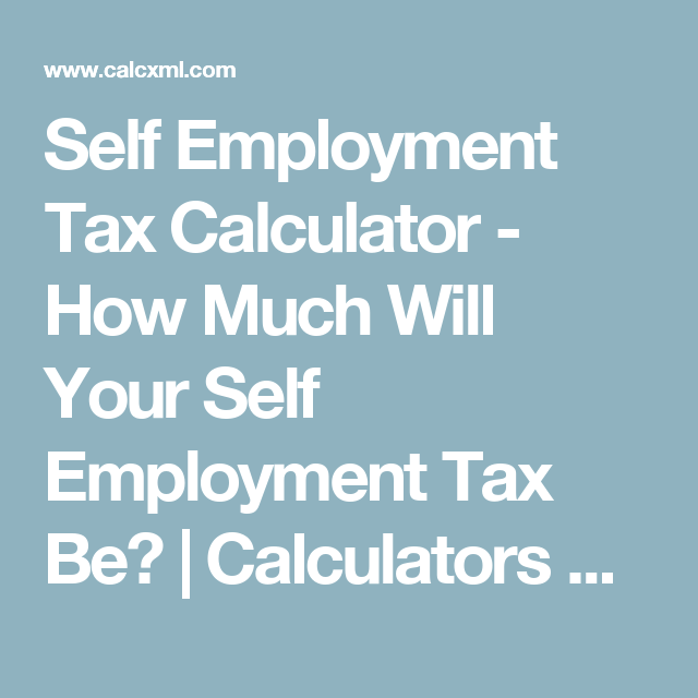 Self Employment Tax Calculator  How Much Will Your Self