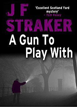 'A Gun to Play With' by J. F. Straker - one of a series (Amazon ebooks)