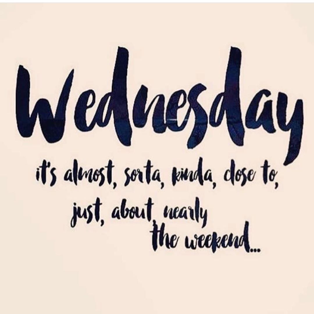 Good Morning Its Almost The Weekend Have You Shopped Around For Lashes If So Dont Look No More Com Happy Wednesday Quotes Wednesday Quotes Weekday Quotes